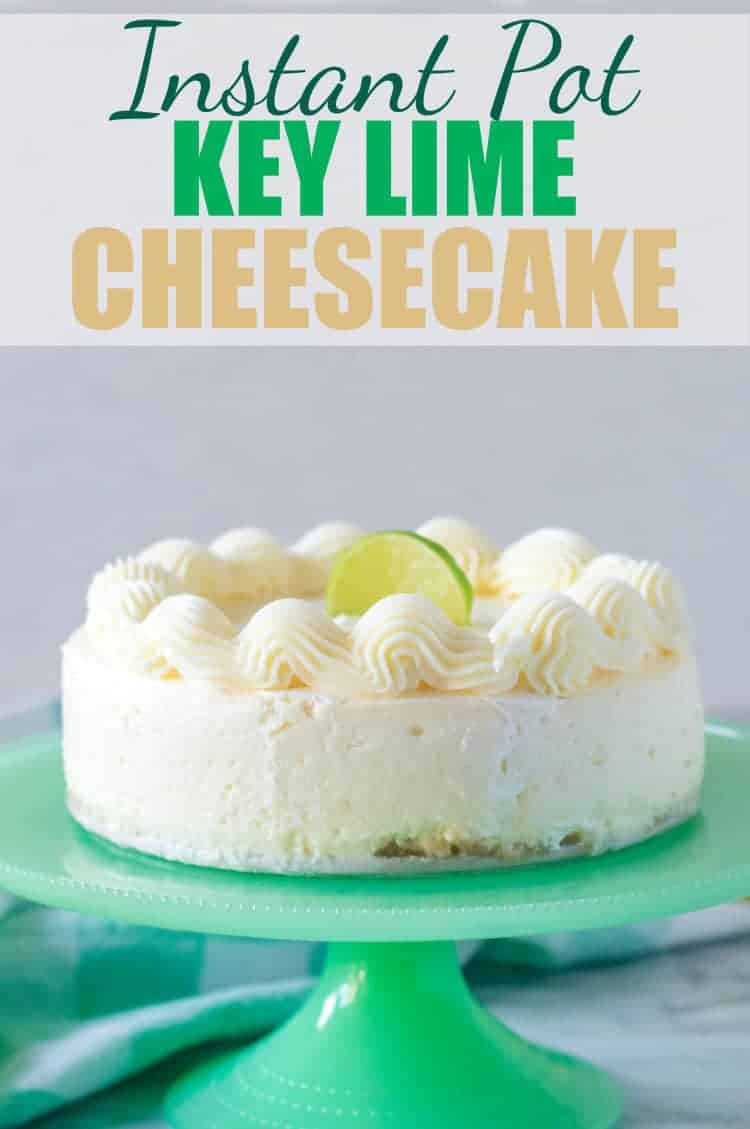 Instant Pot Key Lime Cheesecake on a green milk glass cake stand.