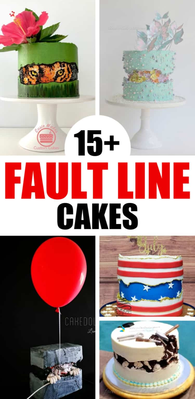 15+ Fault Line Cakes that WOW - collage of cakes and text