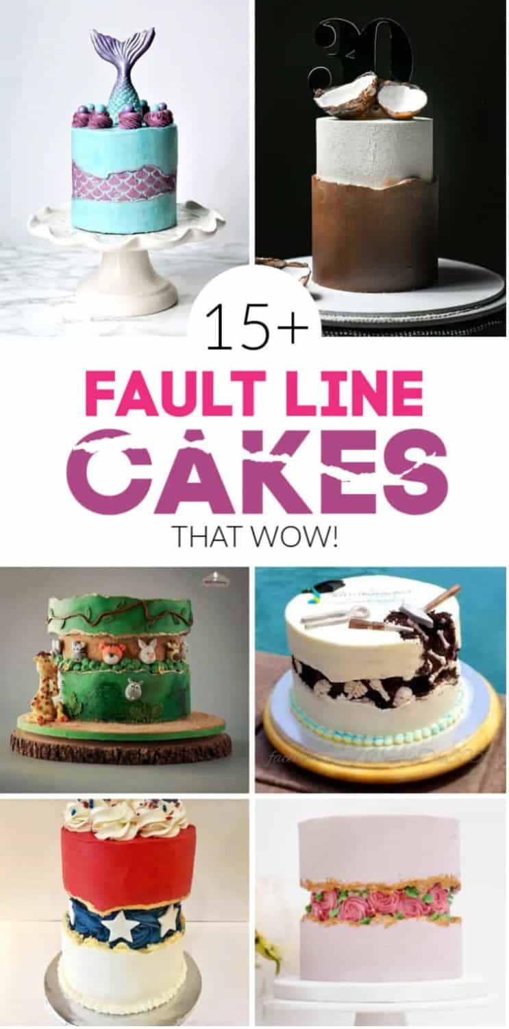 15+ Fault Line Cakes that WOW collage of pictures and text