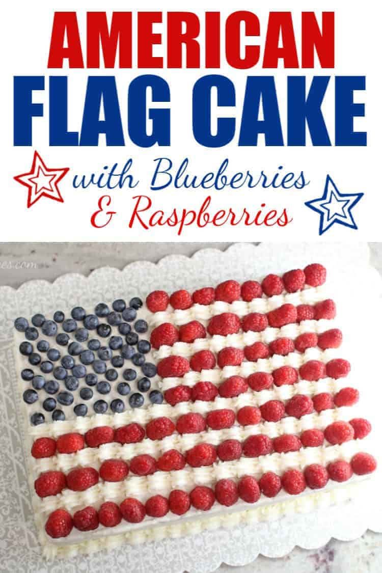 American Flag Cake with Raspberries and Blueberries plus text for pinterest