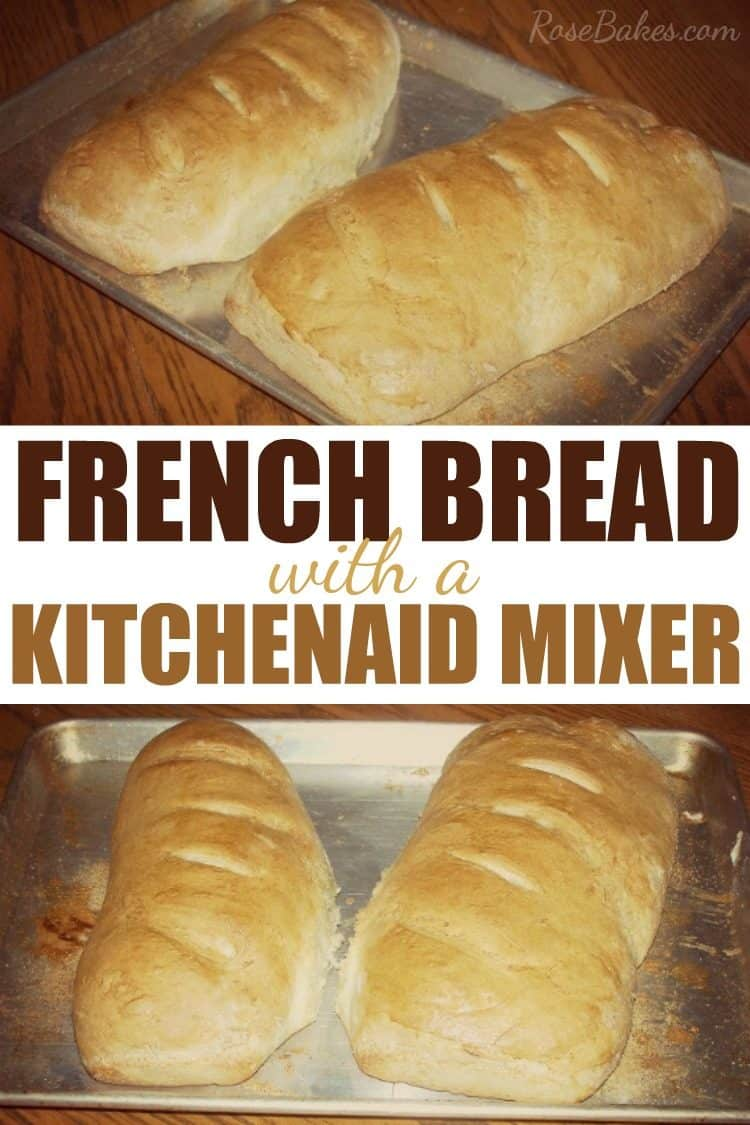 French Bread with a Kitchenaid Mixer on a cookie sheet with pinterest text overlay