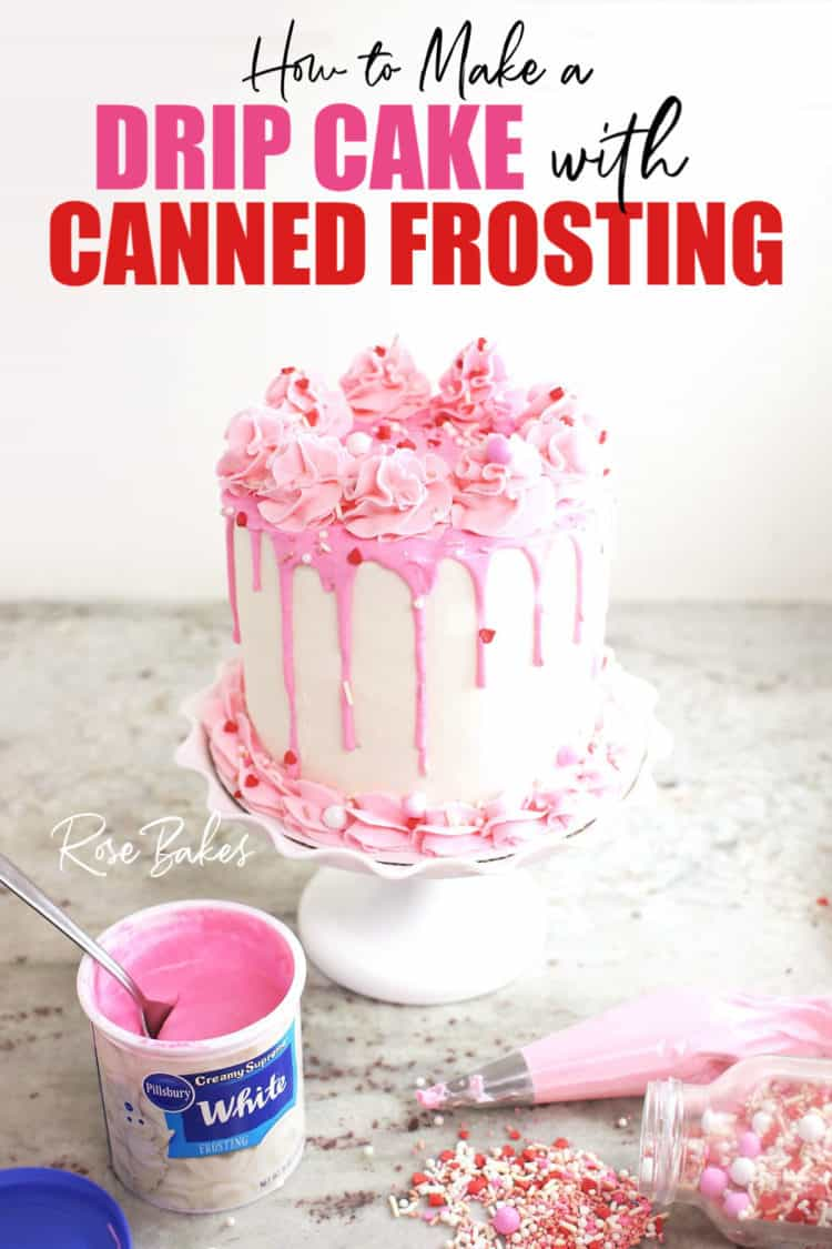 Canned Frosting Drip Cake with pinterest text.