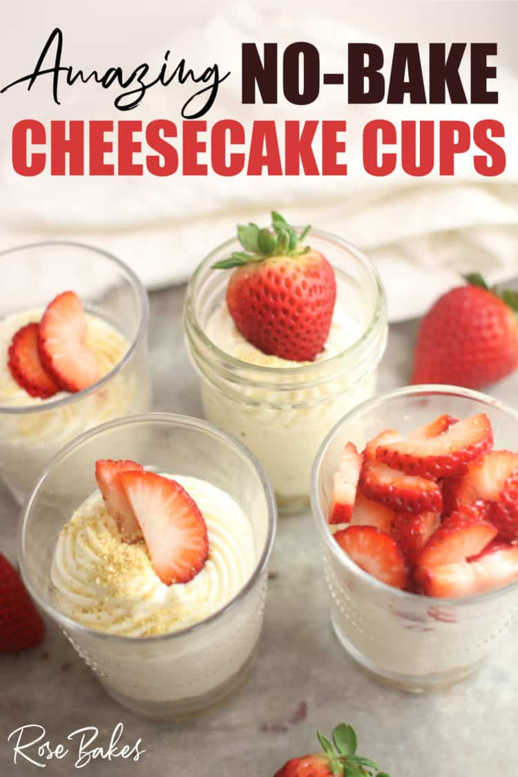 No-Bake Cheesecake Cups Recipe in cups with sliced strawberries on top and pinterest text