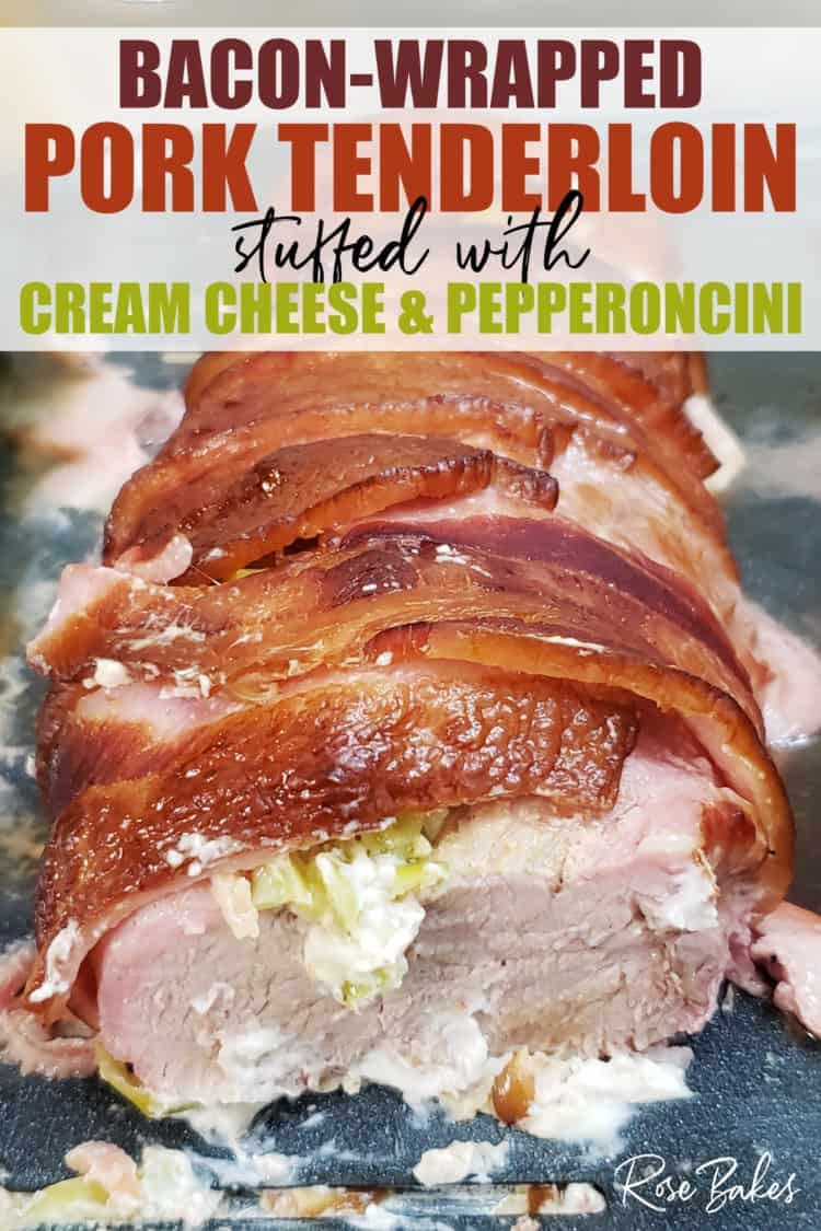 Bacon Wrapped Pork Loin Loin with Cream Cheese & Pepperoncini Pinterest image
