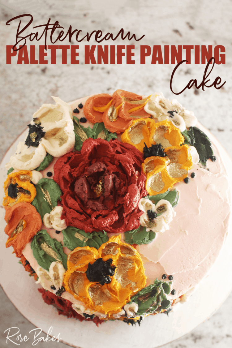 """Top view of the buttercream flowers created with palette knives. Text reads """"Buttercream Palette Knife Painting Cake"""""""