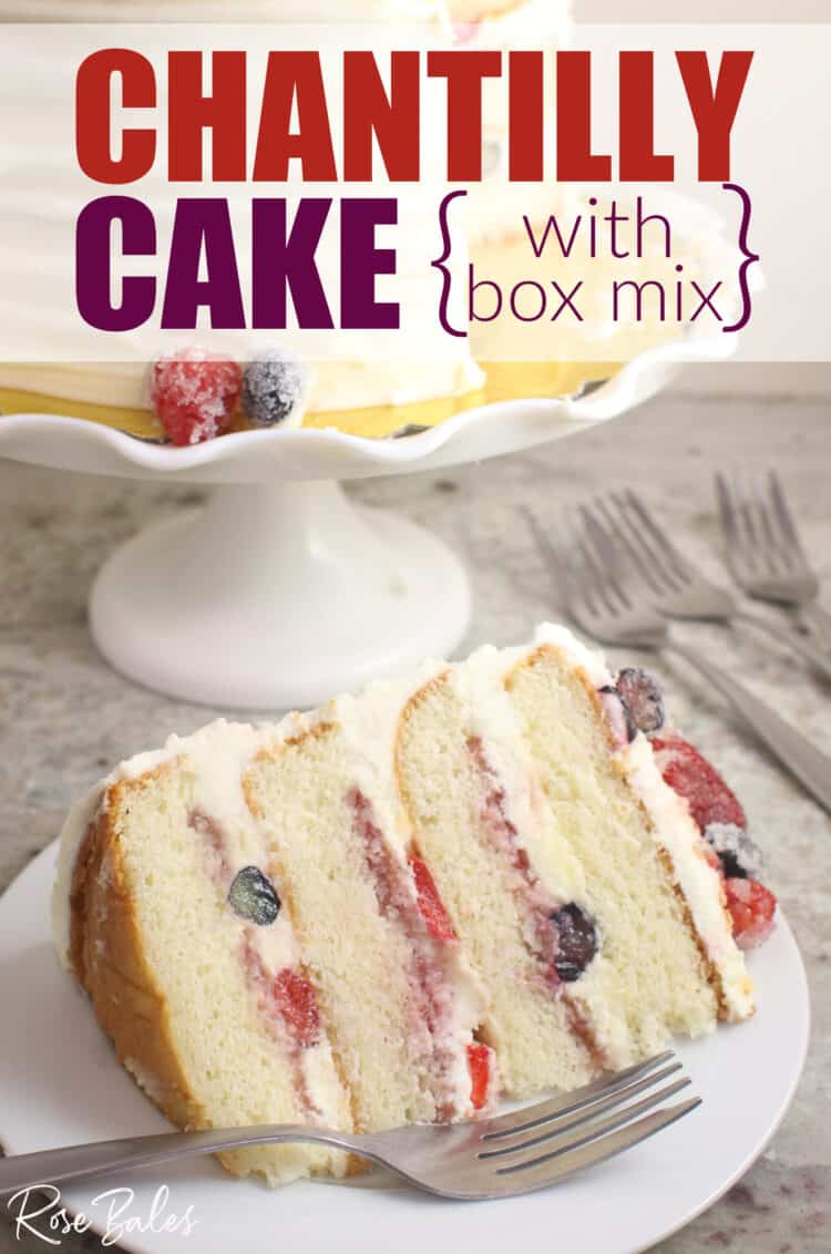 """Slice of Chantilly Cake with berries in the filling and on top of the cake.  The cake is on a round white plate with a fork.  Text at the top of the image reads, """"Chantilly Cake with box mix"""""""