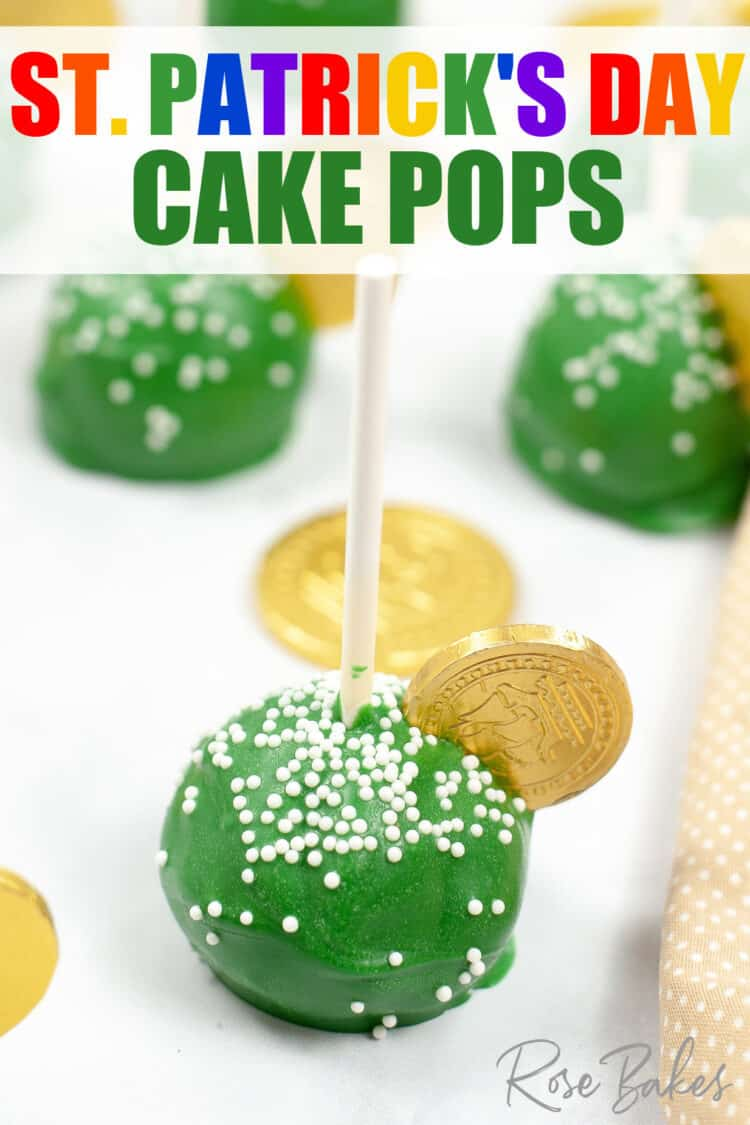 Green cake pop with white nonpareil sprinkles and a gold coin on top. The text at the top of the image has St. Patrick's Day Cake Pops in rainbow colors.