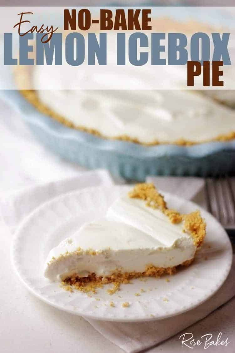 Slice of lemon pie on a white plate. Behind the plate is the robin's egg blue pie plate with the rest of the pie. The text at the top of the image reads Easy No-bake Lemon Icebox Pie
