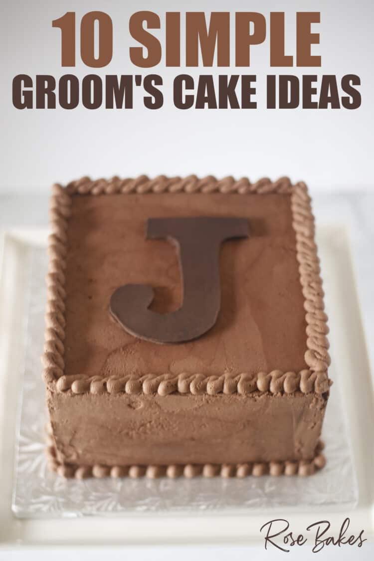 10 Simple Grooms Cake Ideas chocolate cake
